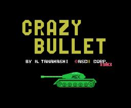 Crazy Bullet (1983, MSX, ASCII Corporation)